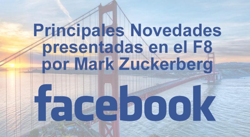 Principales novedades en Facebook presentadas en el F8