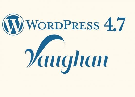 WordPress 4.7 Vaughan Novedades